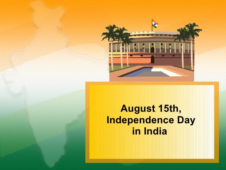 August 15th, Independence Day in India
