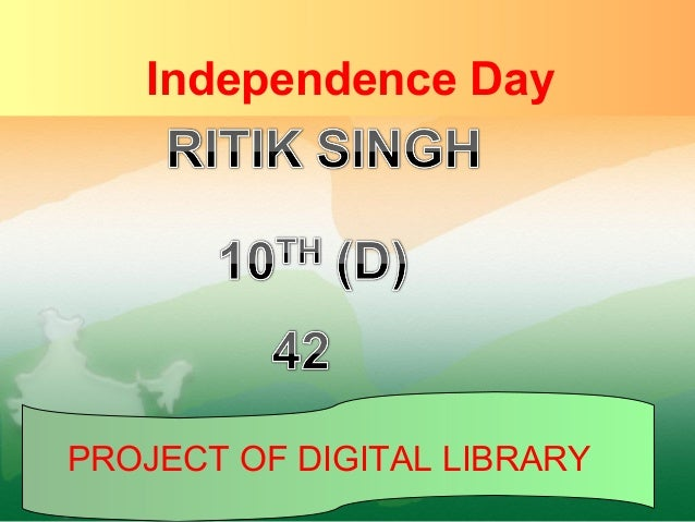 Independence DayPROJECT OF DIGITAL LIBRARY