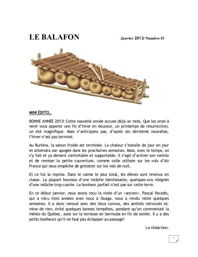 1 LE BALAFON Janvier 2013/ Numéro-15 MINI ÉDITO… BONNE ANNÉE 2013! Cette nouvelle année accuse déjà un mois. Que les onze ...