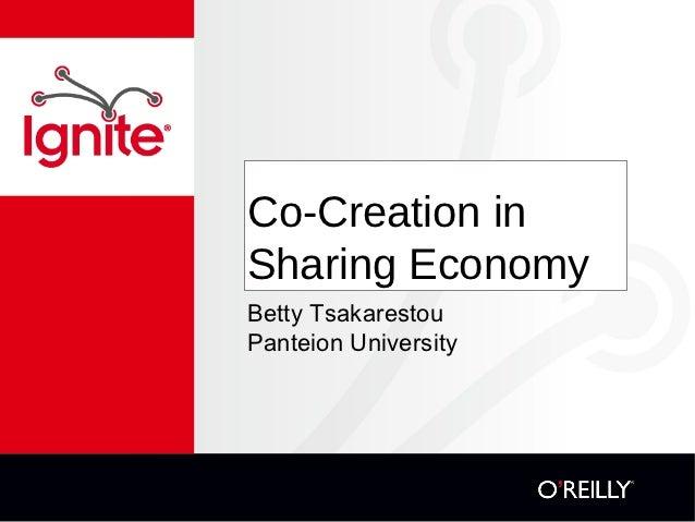 Co-Creation inSharing EconomyBetty TsakarestouPanteion University
