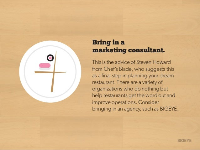 Bring in a marketing consultant. This is the advice of Steven Howard from Chef's Blade, who suggests this as a final step i...