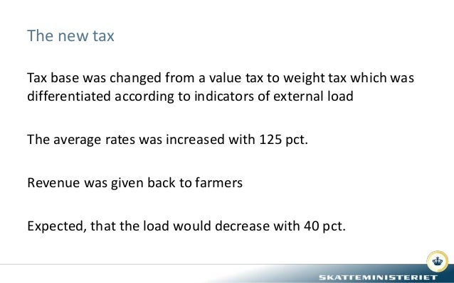 The new tax Tax base was changed from a value tax to weight tax which was differentiated according to indicators of extern...