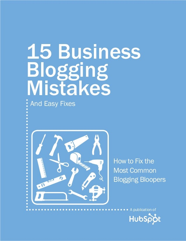 15 BusinessBloggingMistakesAnd Easy Fixes                 How to Fix the                 Most Common                 Blogg...