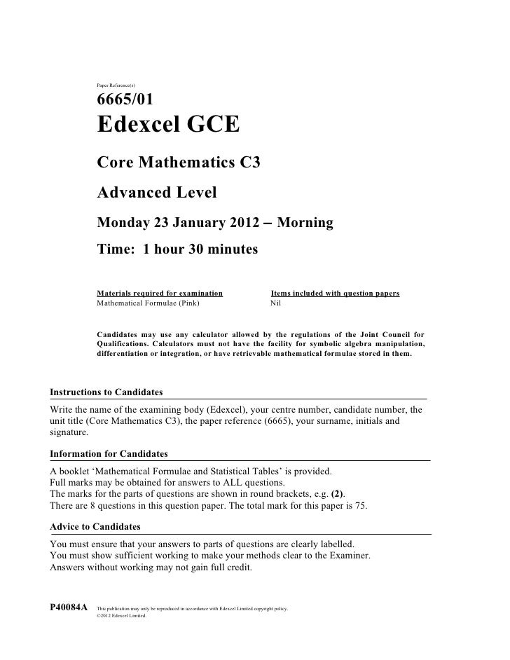 Paper Reference(s)            6665/01            Edexcel GCE            Core Mathematics C3            Advanced Level     ...