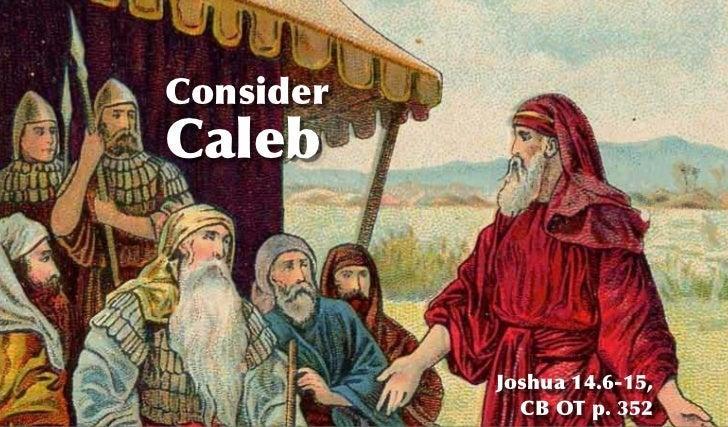 ConsiderCaleb           Joshua 14.6-15,             CB OT p. 352