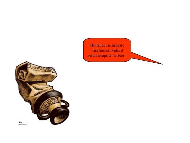 Hollande, le tube de  vaseline est vide, il  serait temps d 'arrêter !