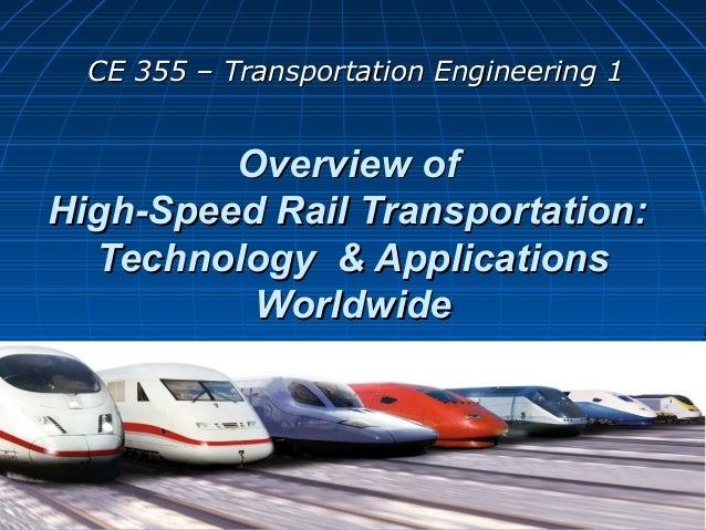 Overview ofOverview ofHigh-Speed Rail Transportation:High-Speed Rail Transportation:Technology & ApplicationsTechnology & ...