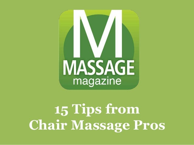 15 Tips from Chair Massage Pros