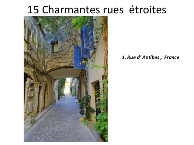 15 Charmantes rues étroites 1. Rue d' Antibes , France
