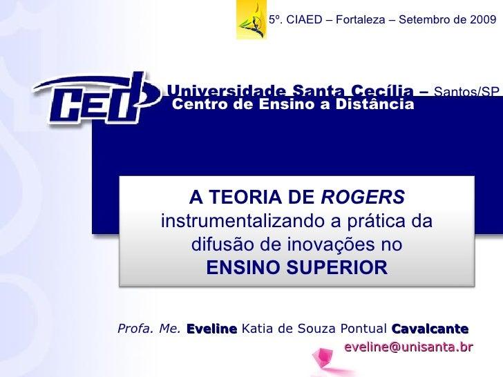 Profa. Me.  Eveline  Katia de Souza Pontual  Cavalcante  [email_address] 15º. CIAED – Fortaleza – Setembro de 2009 Centro ...