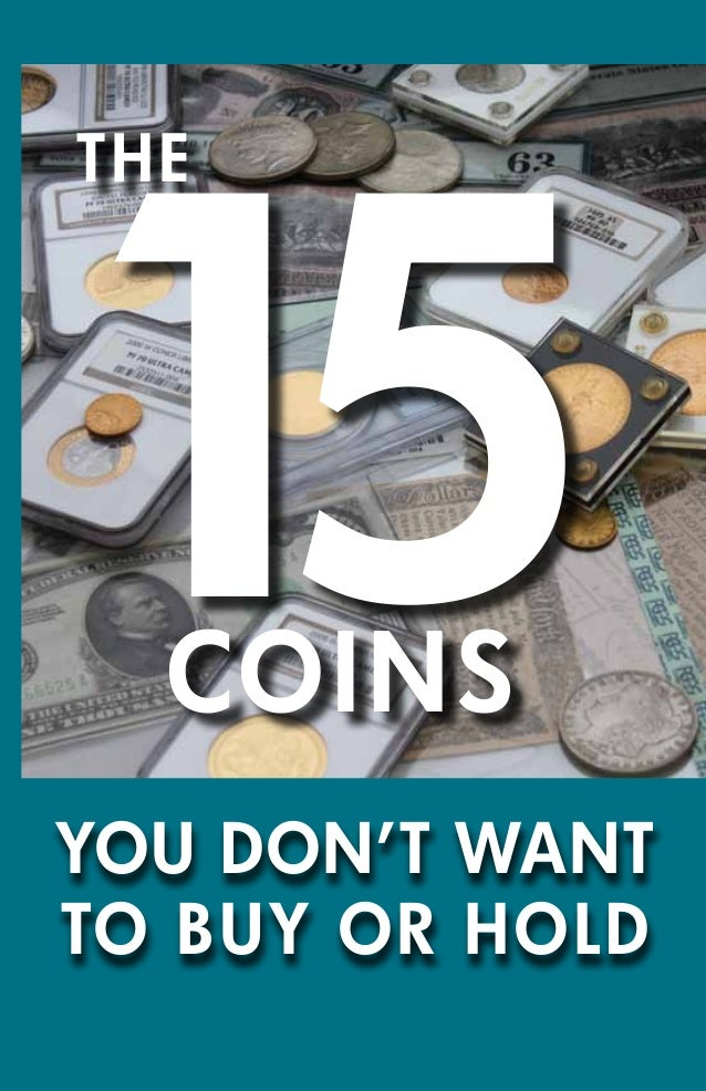 THE YOU DON'T WANT TO BUY OR HOLD 15COINS