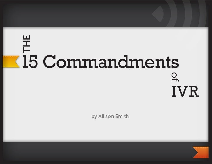 THE15 Commandments                         of                         IVR      by Allison Smith