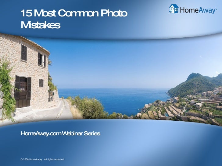 15 Most Common Photo Mistakes HomeAway.com Webinar Series
