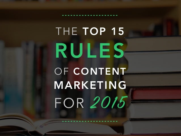 THE TOP 15 RULES OF CONTENT MARKETING FOR 2015