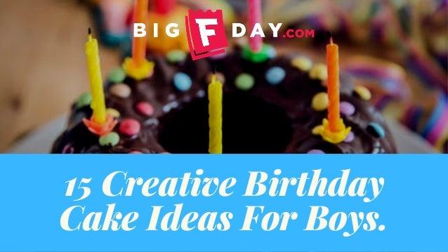 Fine 15 Creative Birthday Cake Ideas For Boys Funny Birthday Cards Online Hendilapandamsfinfo
