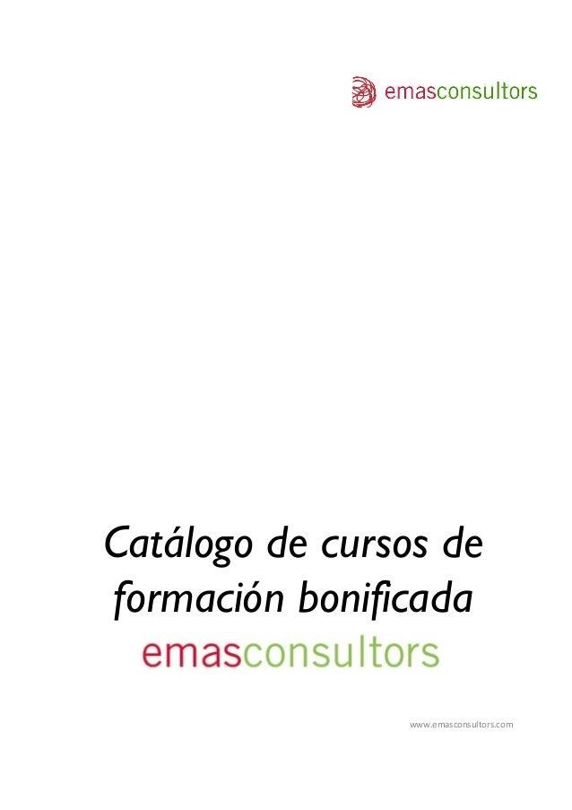 Catálogo de cursos de formación bonificada www.emasconsultors.com