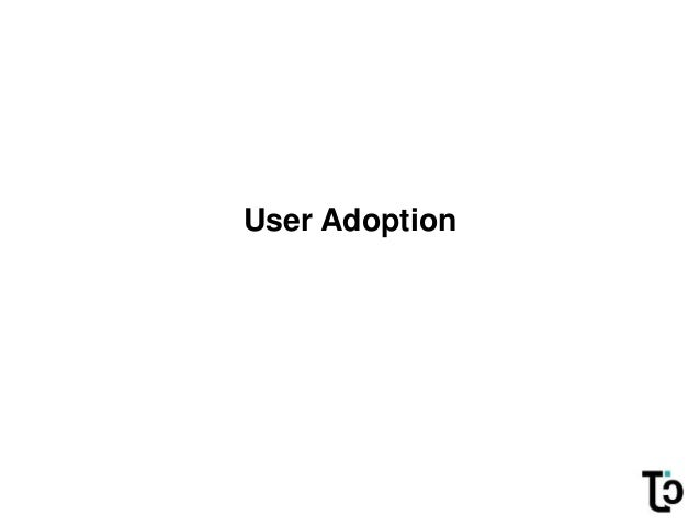 User Adoption