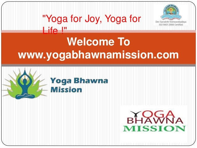 """Welcome To www.yogabhawnamission.com """"Yoga for Joy, Yoga for Life !"""""""