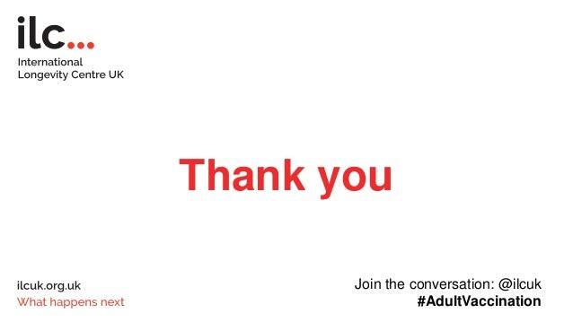 Thank you Join the conversation: @ilcuk #AdultVaccination