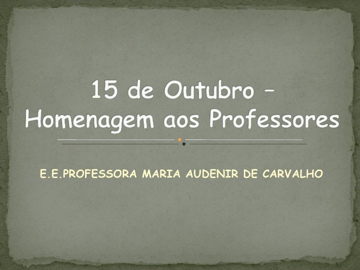 E.E.PROFESSORA MARIA AUDENIR DE CARVALHO