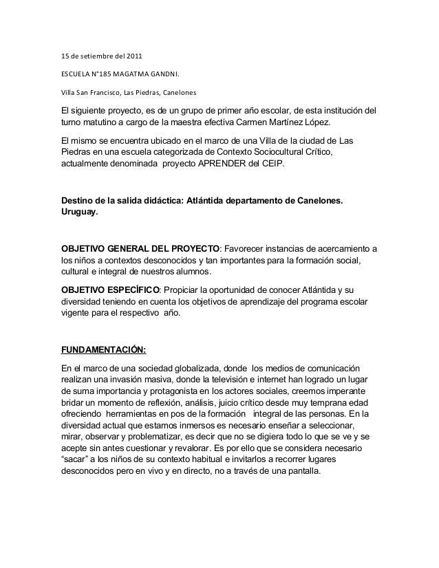 15 de setiembre del 2011 ESCUELA N°185 MAGATMA GANDNI. Villa San Francisco, Las Piedras, Canelones El siguiente proyecto, ...