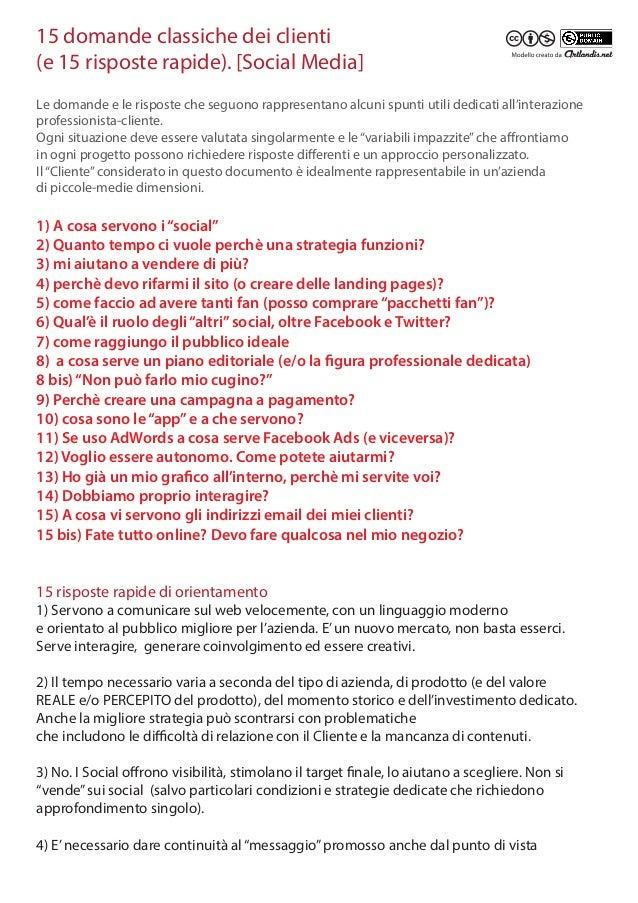 Le domande e le risposte che seguono rappresentano alcuni spunti utili dedicati all'interazione professionista-cliente. Og...