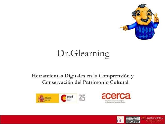 Dr.Glearning Herramientas Digitales en la Comprensión y Conservación del Patrimonio Cultural