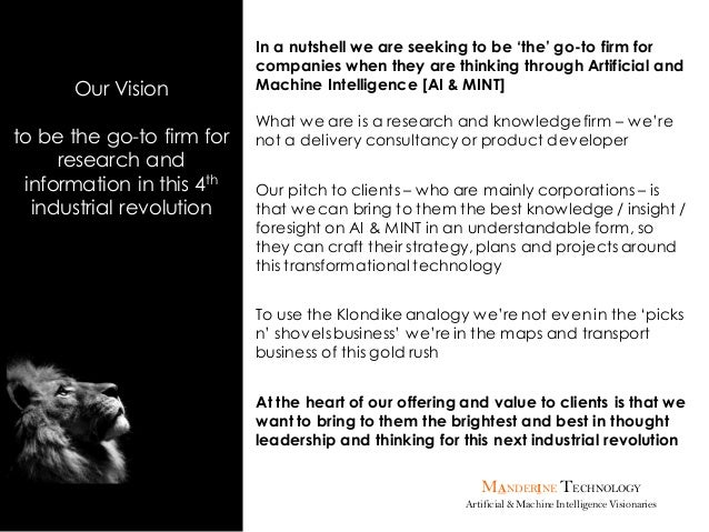 MANDERINE TECHNOLOGY Artificial & MachineIntelligenceVisionaries Our Vision to be the go-to firm for research and informat...