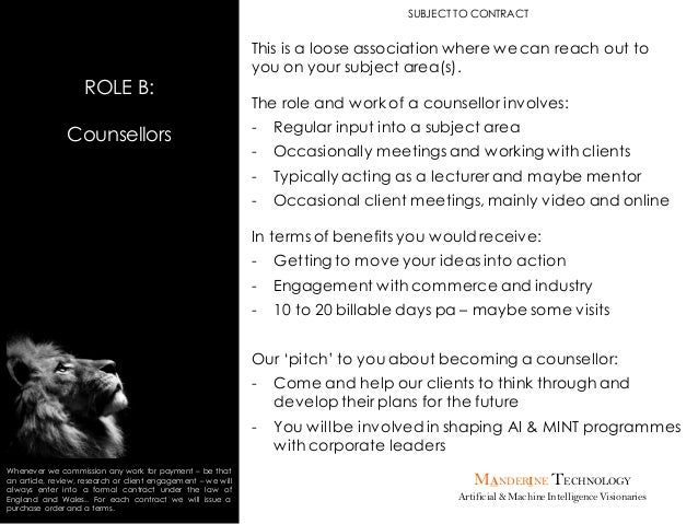 MANDERINE TECHNOLOGY Artificial & MachineIntelligenceVisionaries ROLE B: Counsellors SUBJECT TO CONTRACT This is a loose a...