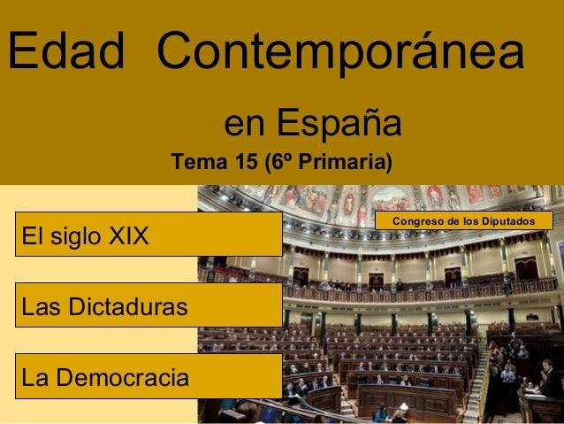 Edad Contemporánea                    en España               Tema 15 (6º Primaria)                                   Cong...