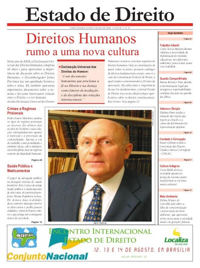 Direitos Humanos Página 05  rumo a uma nova cultura  Página 16  PORTO ALEGRE, JUNHO E JULHO DE 2008 • ANO III • N° 15 Esta...