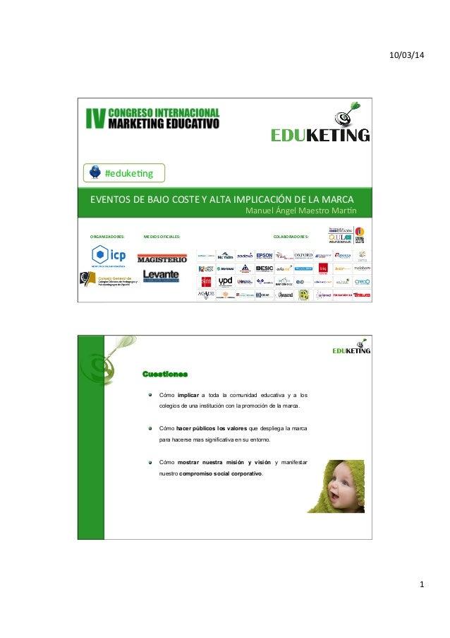 10/03/14   1   #eduke,ng   EVENTOS  DE  BAJO  COSTE  Y  ALTA  IMPLICACIÓN  DE  LA  MARCA   Manue...