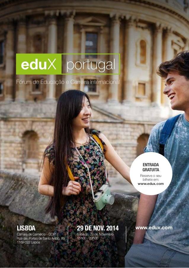 ENTRADA  GRATUITA  Reserve o seu  bilhete em:  www.edux.com  29 DE NOV. 2014 www.edux.com  Sábado, 29 de Novembro  15h00 -...