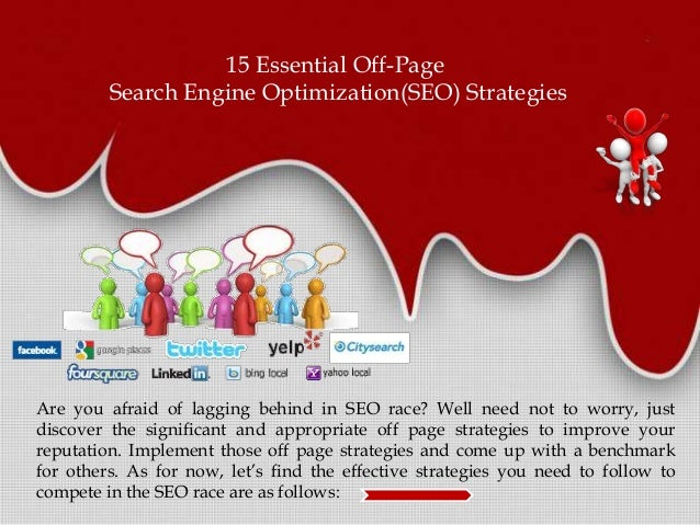 Are you afraid of lagging behind in SEO race? Well need not to worry, just discover the significant and appropriate off pa...