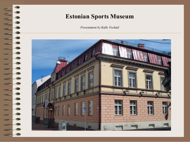 Estonian Sports Museum Presentation by Kalle Voolaid