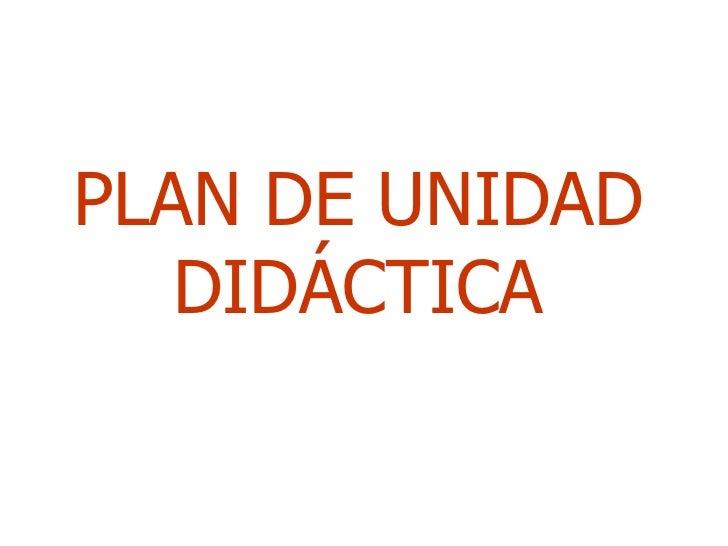 PLAN DE UNIDAD DIDÁCTICA