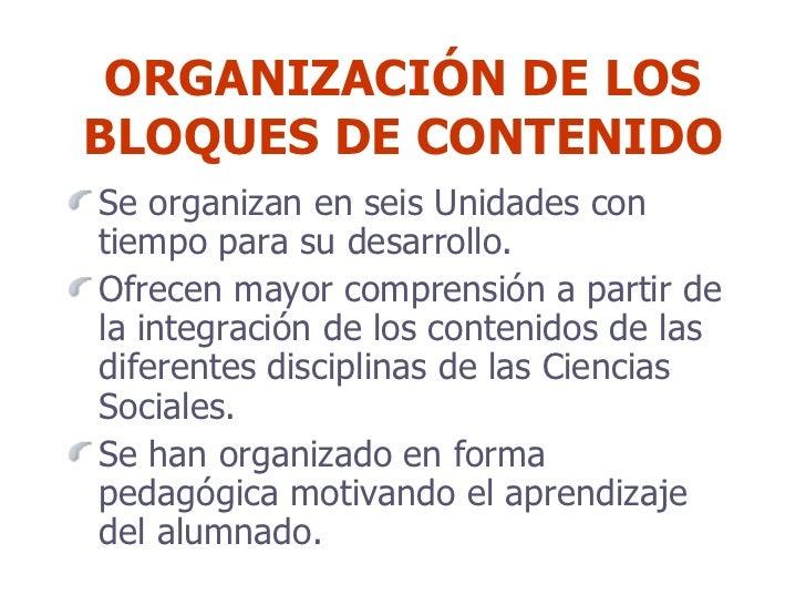 ORGANIZACIÓN DE LOS BLOQUES DE CONTENIDO <ul><li>Se organizan en seis Unidades con tiempo para su desarrollo. </li></ul><u...