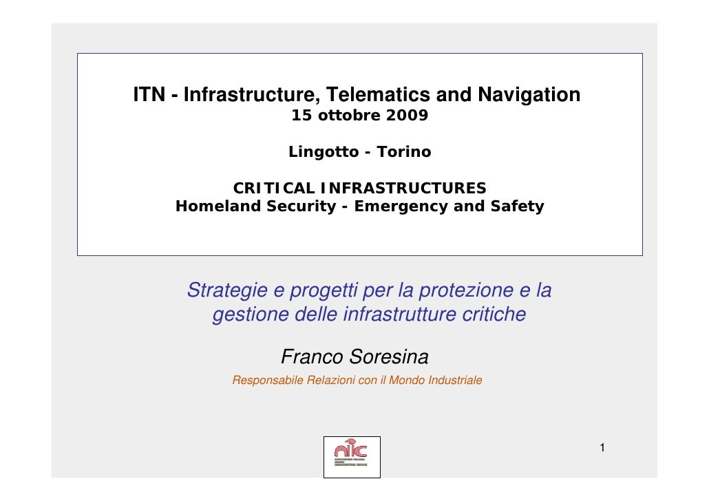 ITN - Infrastructure, Telematics and Navigation                      15 ottobre 2009                      Lingotto - Torin...