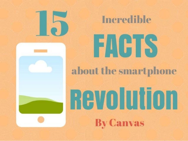 The 15 Most Incredible Facts About the Smartphone Revolution by @GoCanvas
