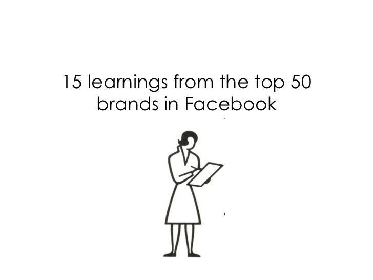 15 learnings from the top 50 brands in Facebook