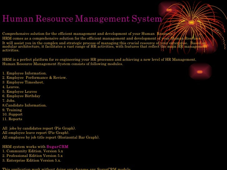 Comprehensive solution for the efficient management and development of your Human  Resource. HRM comes as a comprehensive ...