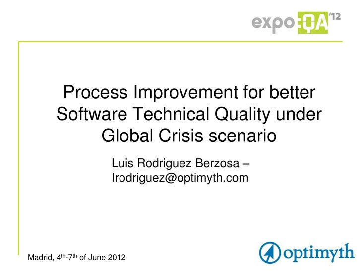 Process Improvement for better        Software Technical Quality under             Global Crisis scenario                 ...