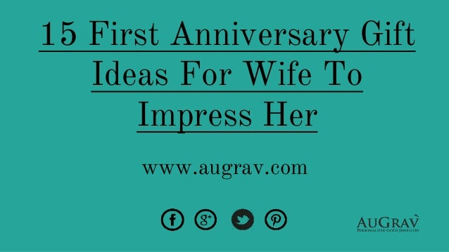 15 first anniversary gift ideas for wife to impress her for 1st year anniversary gifts for her