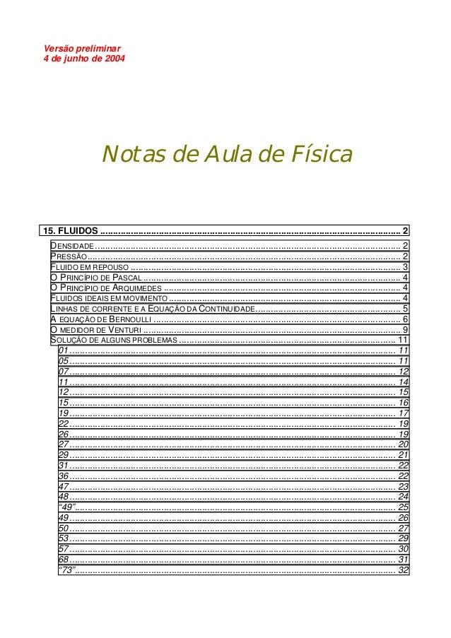 Versão preliminar  4 de junho de 2004  Notas de Aula de Física  15. FLUIDOS .................................................