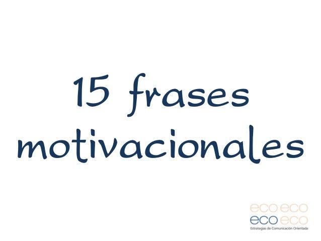 15 Frases Motivacionales