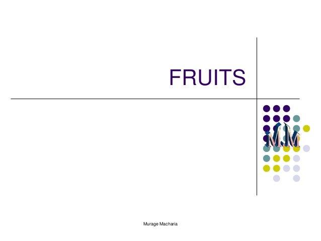 FRUITS  Murage Macharia