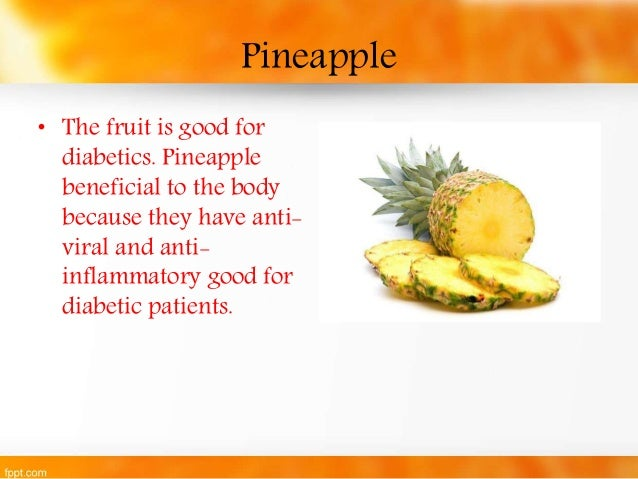 General Tips: Atleast five servings of fruits are recommended daily, Most  of the fruits are good for diabetics and do not raise blood glucose levels  ...