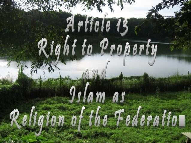 Article 13 (1) provides that 'no person shall be deprived of property save in accordance with law'. Article 13 (2) require...