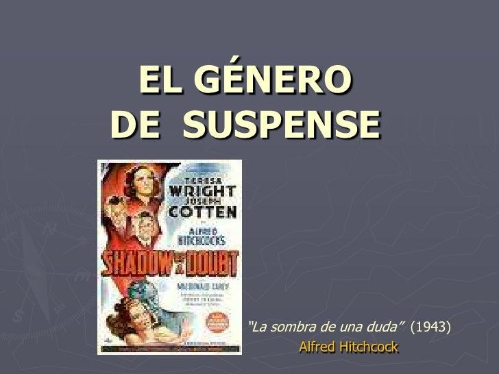 """EL GÉNERO DE  SUSPENSE <br />""""La sombra de una duda""""  (1943) <br />Alfred Hitchcock<br />"""