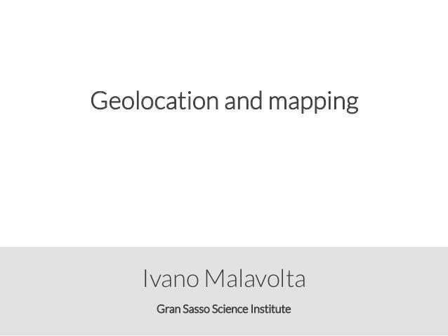Gran Sasso Science Institute Ivano Malavolta Geolocation and mapping